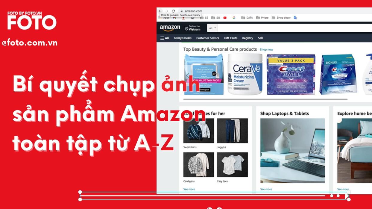 Bí quyết chụp ảnh sản phẩm Amazon toàn tập từ A Z